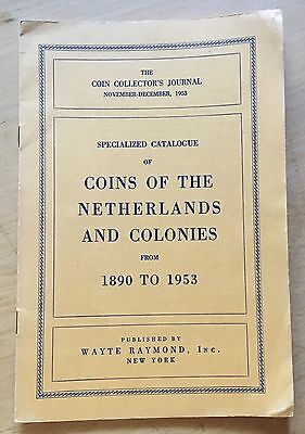 Specialized Catalogue Of Coins Of The Netherlands And Her Colonies Wayte Raymond