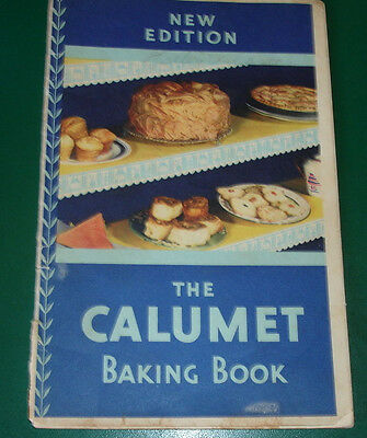 Vintage New Edition The Calumet Baking Book  1930's ?