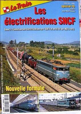 Special Le Train N°70 Les Electrifications Sncf Tome 3