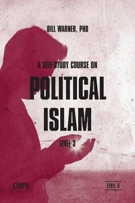 A Self-Study Course on Political Islam, Level 3 by Bill Warner 9781936659111
