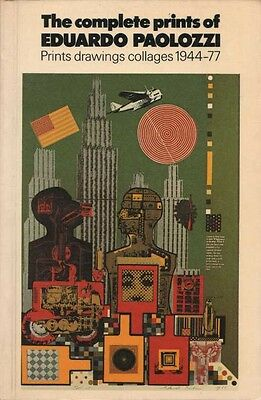 The complete prints of Eduardo Paolozzi. Prints, drawings, collages 1944-77. Mil