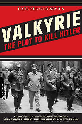 Valkyrie: An Insider's Account of the Plot to Kill Hitler by Hans Bernd Giseviu…