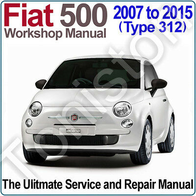 Fiat 500 (Type 312) 2007 to 2015 Workshop, Service and Repair Manual on CD