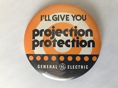 VINTAGE GENERAL ELECTRIC GE 'projection Protection' Advertising PinBack Button