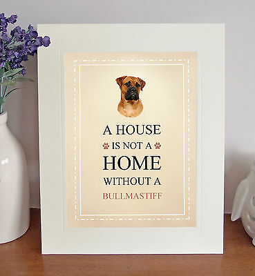 Bullmastiff 8 x 10 Free Standing A HOUSE IS NOT A HOME Picture 10x8 Dog Print