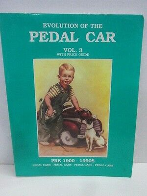 Evolution of the Pedal Car Vol. 3 with price guide Pre 1900-1990's