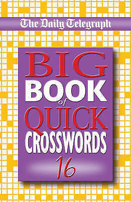 The Daily Telegraph Big Book of Quick Crosswords No. 16 BRAND NEW BOOK