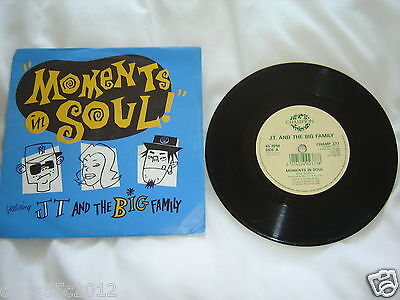 """J.t.and The Big Family Moments In Soul 7""""single"""