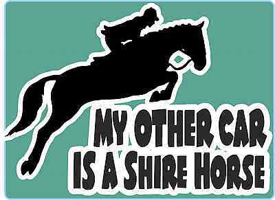 "Horsebox Decal ""My Other Car is a Shire Horse"" Window Bumper Car Sticker"