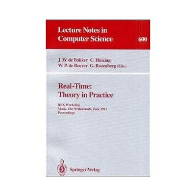 Real-Time: Theory in Practice: REX Workshop, Mook, The Netherlands, June 3-7, 19