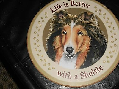 "Life Is Better With A Sheltie 10"" Round Hanging Plaque Sign"