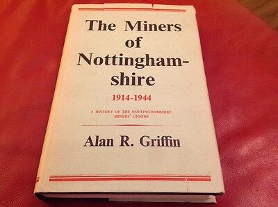 The Miners of Nottinghamshire volume 2 , 1914 to 1944