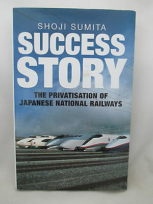Success Story - The Privatisation Of Japanese National Railways