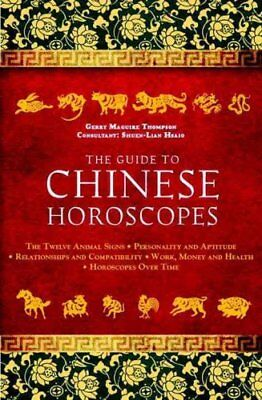 The Guide to Chinese Horoscopes The Twelve Animal Signs  Person... 9781780283951