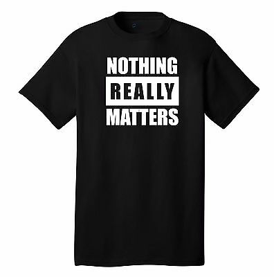 Nothing Really Matters T-shirt queen BLM parody funny black lives matter joke