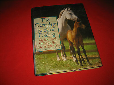 The Complete Book of Foaling Karen E.N. Hayes horse care equine care equestrian