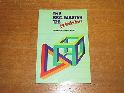 Acorn Bbc Computer Book - The Bbc Master 128 For High Flyers