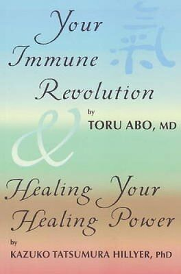 Your Immune Revolution and Healing Your Healing Power by Toru Abo 9780970497925