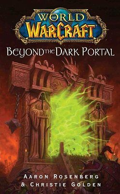 World of Warcraft: Beyond the Dark Portal by Aaron Rosenberg 9781416550860