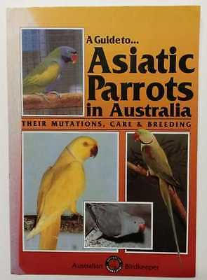 SYD & JACK SMITH A Guide to Asiatic Parrots in Australia, Their Mutations, Care