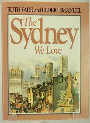 The Sydney We Love Hardcover Book by Ruth Park & Cedric Emanuel 1983 AE65