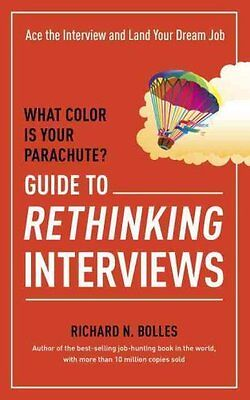 What Color is Your Parachute? Guide to Rethinking Interviews 9781607746591