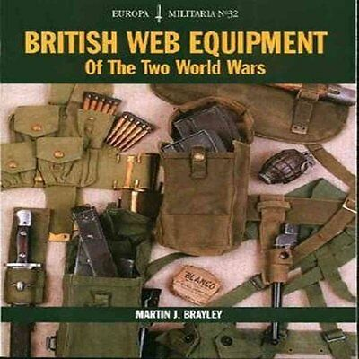 British Web Equipment of the Two World Wars by Martin J. Brayley 9781861267436