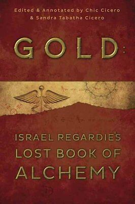 Gold Israel Regardie's Lost Book of Alchemy by Israel Regardie 9780738740720