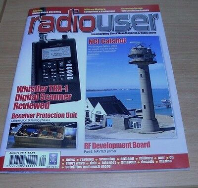 Radio User magazine JAN 2017 Whistler TRX-1 Digital Scanner, NCI Calshot, Decode