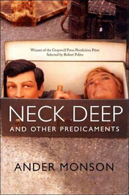 Neck Deep and Other Predicaments by Ander Monson 9781555974596 (Paperback, 2007)