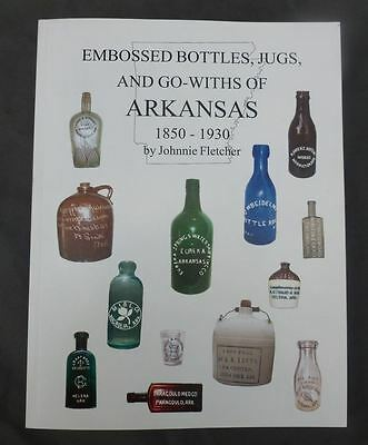 2012 Arkansas Bottles,Jugs,And Go-With Book-Fletcher-274 Pages-1600 Drawings