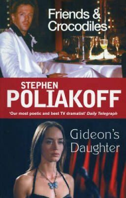 Friends and Crocodiles: AND Gideon's Daughter by Stephen Poliakoff 9780413775603