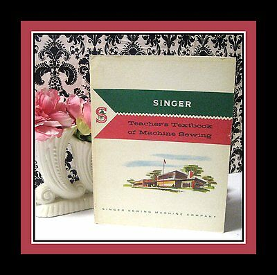 Vintage 1960-Singer Teacher's Textbook Of Machine Sewing Book-Collectible-Great!