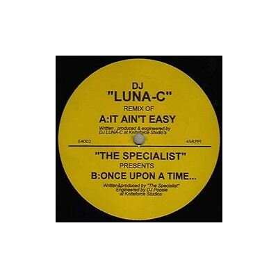 """12"""": The Specialist - It Ain't Easy (DJ Luna-C Remix) / Once Upon A Time... - E4"""