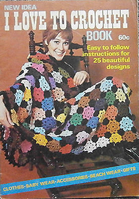 New Idea I Love To Crochet Pattern Book-Afghan,baby Clothes,gifts,lay's Wear.