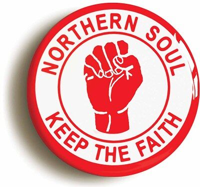 NORTHERN SOUL KEEP THE FAITH RED BADGE BUTTON PIN (Size is 1inch/25mm diameter)