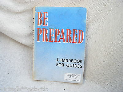 Be Prepared A Handbook For Guides ~ A.m Maynard ~ 1948 Edition Girl Guides