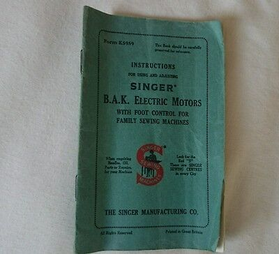 ORIGINAL SINGER B.A.K Electric MOTORS Sewing Machine Instruction Manual BOOK