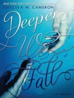 Deeper We Fall by Chelsea M. Cameron 9781452664583 (CD-Audio, 2013)