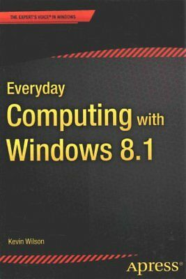 Everyday Computing with Windows 8.1 by Kevin Wilson 9781484208069