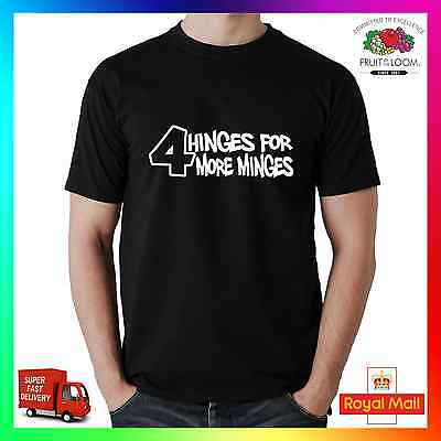 4 Hinges For More Minges T-shirt Tee Tshirt Cool Funny Gift Doors Whores Minge