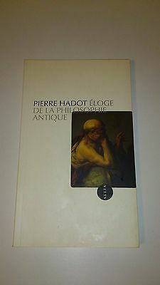 Pierre Hadot - Eloge de la philosophie antique