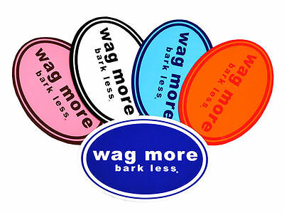 WAG MORE BARK LESS bumper MAGNET dog gift COLOR Choice