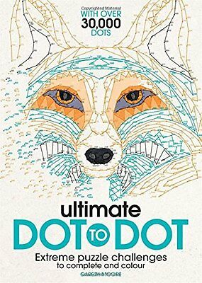 Ultimate Dot to Dot: Extreme Puzzle Challenges to Complete and Colour Paperback