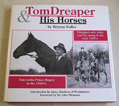 Tom Dreaper & His Horses by Bryony Fuller - Signed by Author - Hardback 1991
