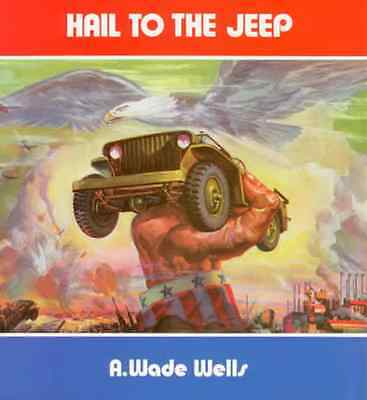 Hail To The Jeep WW2 Willy US Military Army Vehicle Guide Book