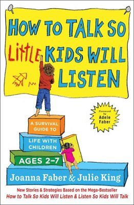 How to Talk So Little Kids Will Listen A Survival Guide to Life... 9781501131639