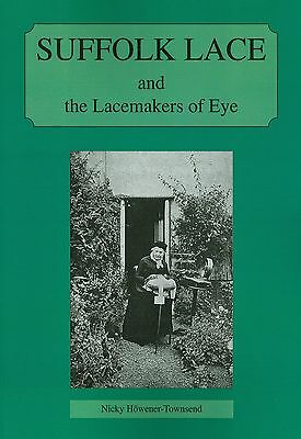 Suffolk Lace: and the Lacemakers of Eye by Nicky Howener-Townsend (Paperback,...
