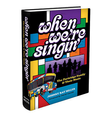 WHEN WE'RE SINGIN - The Partridge Family & Their Music! David Cassidy! NEW BOOK!