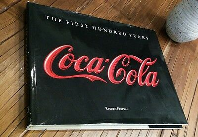 The First Hundred Years Coca Cola Revised by Anne Hoerne Hay